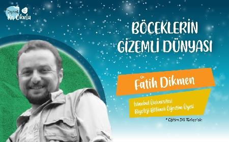 BÖCEKLERİN GİZEMLİ DÜNYASI - Dr. FATİH DİKMEN