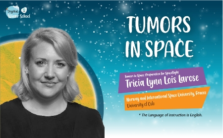 TUMORS IN SPACE - Dr. TRICIA LYNN LOİS LAROSE
