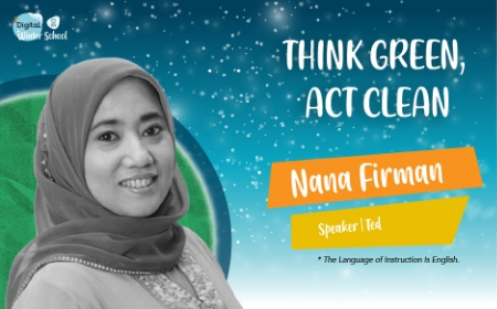 THINK GREEN, ACT CLEAN - NANA FIRMAN