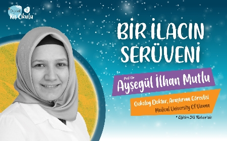 BİR İLACIN SERÜVENİ - Prof. Dr. AYŞEGÜL İLHAN MUTLU